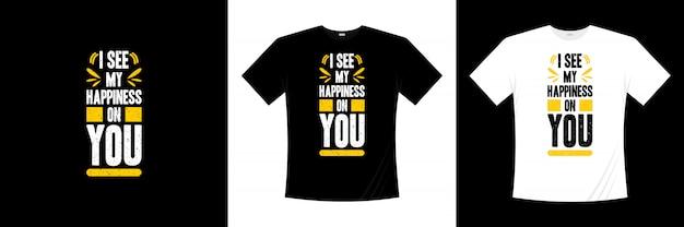 Moje szczęście widzę na tobie typograficzny projekt koszulki