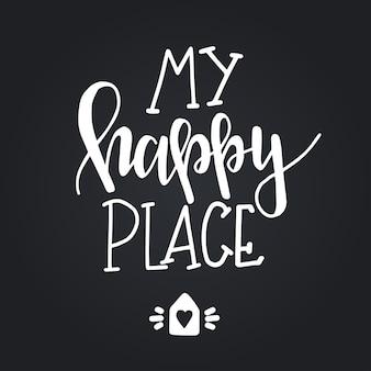 Moje szczęśliwe miejsce ręcznie rysowane plakat typografii. koncepcyjne zwrot odręczny domu i rodziny, ręcznie napisane kaligraficzne projekt. literowanie.