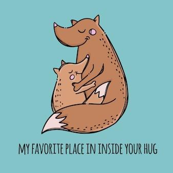 Moje ulubione miejsce w twoich uściskach fox mama przytula swoje dziecko dzień matki relacje rodzicielskie zwierzęta tekst ręcznie rysowane
