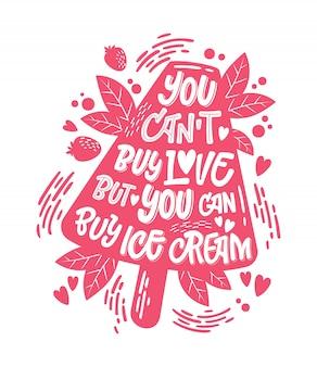 Monochromatyczna ilustracja z napisem lody do projektowania dekoracji - nie możesz kupić miłości, ale możesz kupić lody.