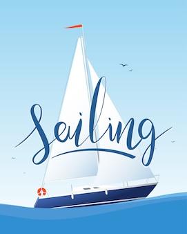 Morskie tło plakatu ze szczegółowym jachtem i odręcznym napisem żeglarstwa