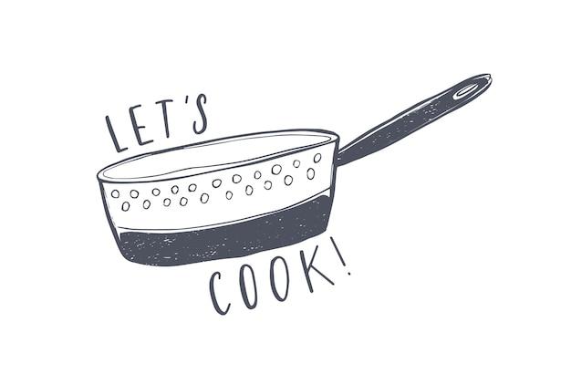 Motywacyjna fraza let's cook napisana elegancką czcionką i ozdobiona durszlakiem. stylowy napis i naczynia kuchenne do gotowania na białym tle. ilustracja wektorowa monochromatyczne.