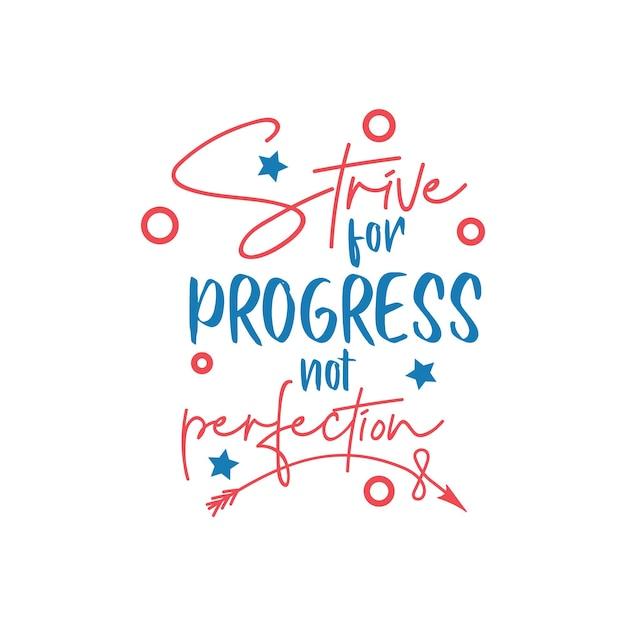 Motywacyjny cytat napis typografia. dąż do postępu, a nie do perfekcji