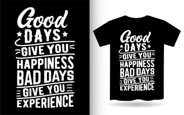 Motywacyjny cytat o projekcie napisu good days na koszulkę