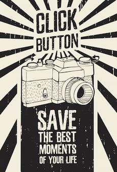 Motywacyjny plakat z napisem w stylu retro z grunge tekstur i retro aparat.