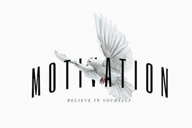 Motywacyjny slogan z białą ilustracją gołębia