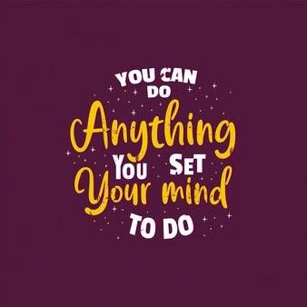 Motywujące, inspirujące cytaty z informacją, że możesz zrobić wszystko, na co masz ochotę