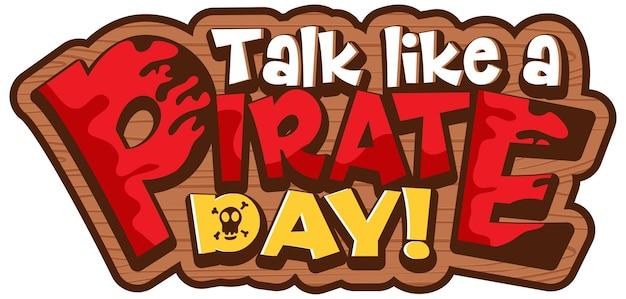 Mów jak słowo dzień piratów na drewnianym banerze na białym tle