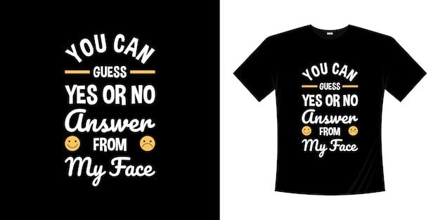 Mówiąc projekt koszulki, możesz odgadnąć odpowiedź tak lub nie z mojej twarzy. emotikon wyrażenie koszula vintage retro zabawa ilustracja.