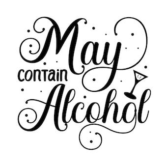 Może zawierać alkohol unikalny element typografii premium vector design
