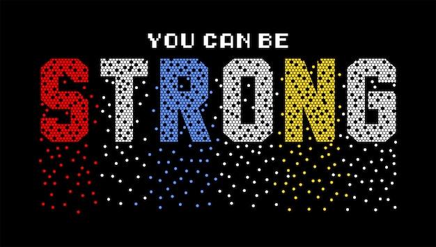 Możesz być silną typografią dla koszulki z nadrukiem