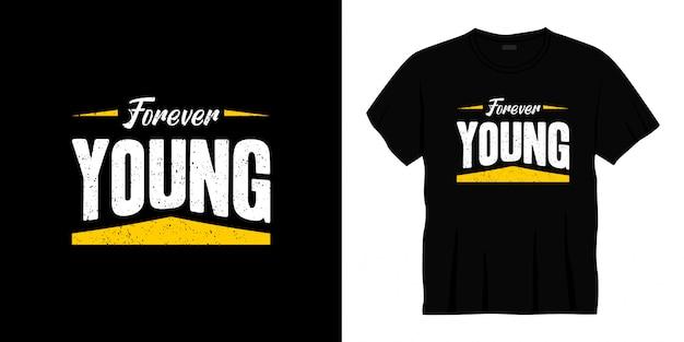 Na zawsze młody projekt koszulki typografii