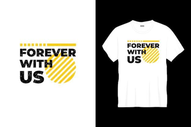 Na zawsze z nami projekt koszulki typograficznej.