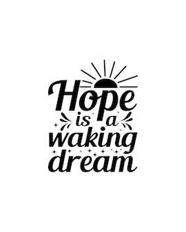 Nadzieja to sen na jawie. ręcznie rysowane projekt typografii.