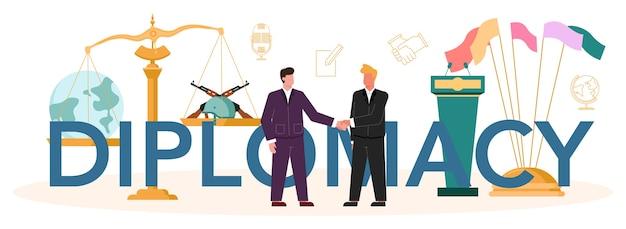 Nagłówek typograficzny dotyczący dyplomacji. idea stosunków międzynarodowych i rządu.