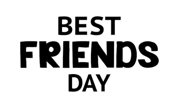 Najlepsi przyjaciele dzień wektor napis na białym tle ilustracja dla karty upominkowej