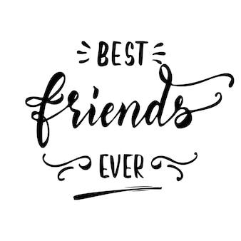 Najlepsi przyjaciele kiedykolwiek ręcznie rysowane napisy