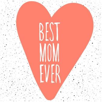 Najlepsza mama. odręczny napis i ręcznie robione miękkie różowe serce do projektowania kartki na dzień matki, zaproszenia, koszulki, książki, banera, plakatu, albumu, albumu itp.