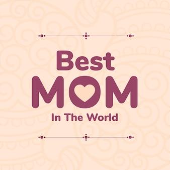 Najlepsza mama szczęśliwy dzień matki ładny projekt karty