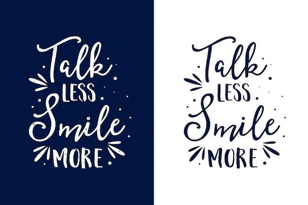Najlepsza typografia inspirujące cytaty napis, mniej gadaj, uśmiechaj się więcej