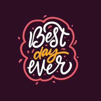 Najlepszy dzień w historii ręcznie rysowane kolorowe wyrażenie motywacja tekst napisu