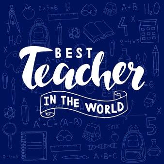 Najlepszy nauczyciel na świecie napis z przyborami szkolnymi na baner karty szczęśliwy dzień nauczyciela