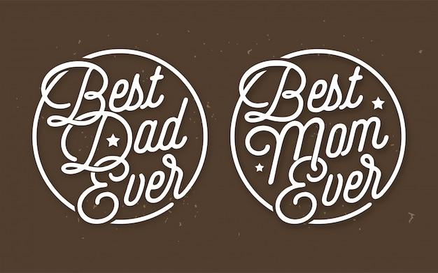Najlepszy tata i najlepsza mama kiedykolwiek wektor napis