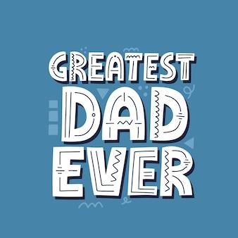 Najlepszy tata kiedykolwiek cytował. ręcznie rysowane wektor napis na t shirt, plakat, kubek, karty. koncepcja dnia szczęśliwego ojca