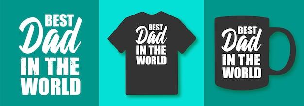 Najlepszy tata na świecie cytaty typografii dzień ojca