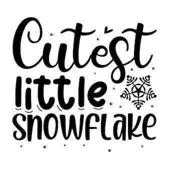 Najsłodszy mały płatek śniegu typografia premium vector tshirt design szablon cytat