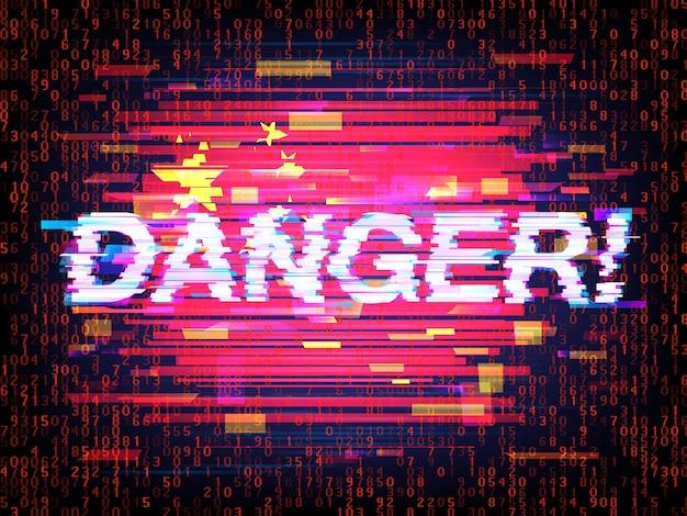 Napis danger na tle flagi chin w stylu glitch. koncepcja złamania systemu bezpieczeństwa różnych krajów przez chińskich hakerów. ilustracja wektorowa