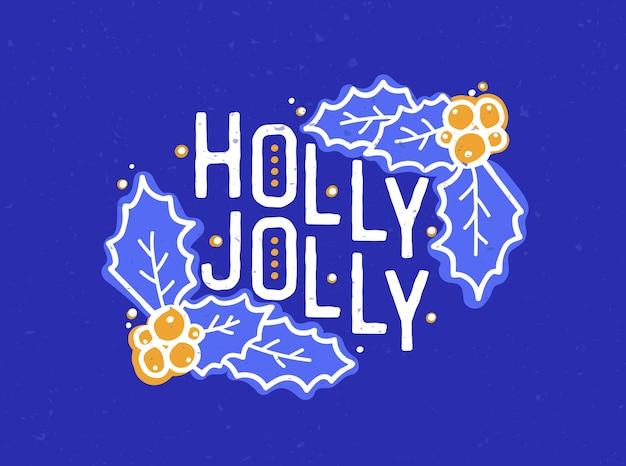 Napis holly jolly wykonany elegancką kaligrafią.