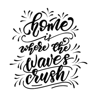 Napis home to miejsce, w którym fale się miażdżą.