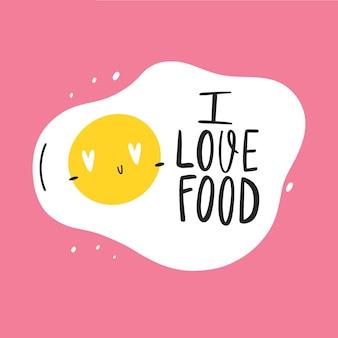 Napis: kocham jedzenie! wektorowa ilustracja z jajecznym emoji. doodle styl