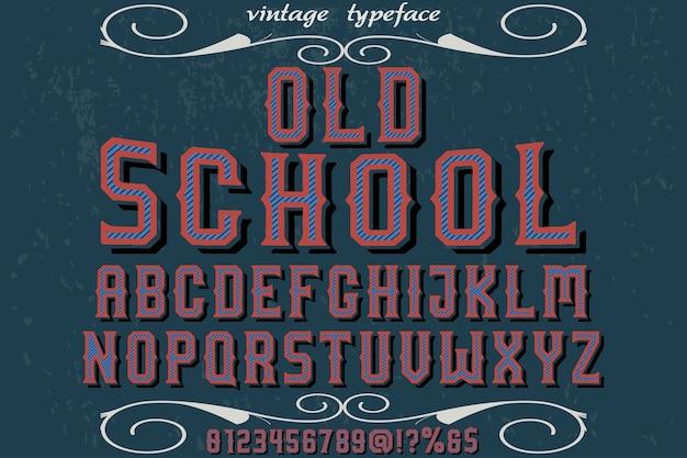 Napis krój pisma typografia czcionki projekt stara szkoła