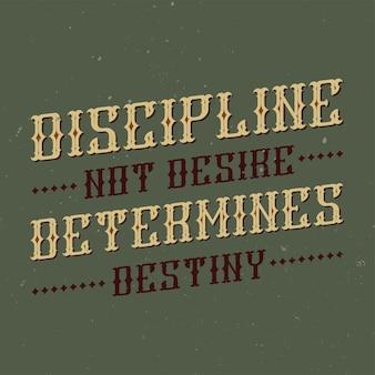 Napis motywacyjny: dyscyplina, a nie pragnienie, determinuje przeznaczenie. inspirujący projekt cytatu.