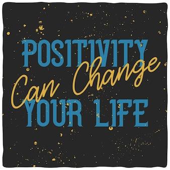 Napis motywacyjny: pozytywność może zmienić twoje życie. inspirujący projekt cytatu.