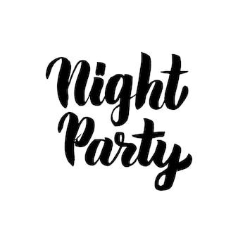 Napis na imprezę nocną. ilustracja wektorowa odręcznie kaligrafii.