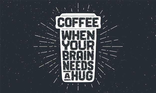 Napis Na Kawę - Kiedy Twój Mózg Potrzebuje Przytulenia Premium Wektorów