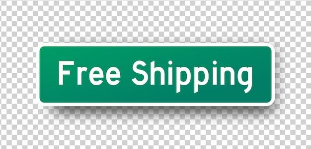 Napis na zielonym znaku ulicy bezpłatna wysyłka na białym tle element projektu. ikona dostawy wektor na przezroczystym tle.