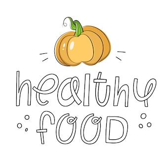 Napis: zdrowa żywność. pyszna, soczysta dynia. ilustracja wektorowa, zdrowe jedzenie, wegetarianizm