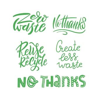 Napis zestaw szablonu z ręcznie rysowane wektor. unikalne frazy na temat eko, gospodarki odpadami. motywacyjna wycena przy użyciu produktów wielokrotnego użytku.