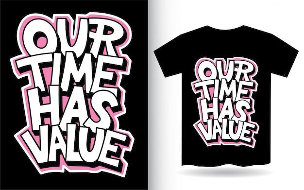 Nasz czas ma wartość ręcznie napisane hasło do koszulki