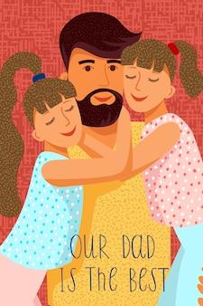 Nasz tata jest najlepszy. śliczny płaski kreskówka ojciec i dwie córki z tekstem. pionowy