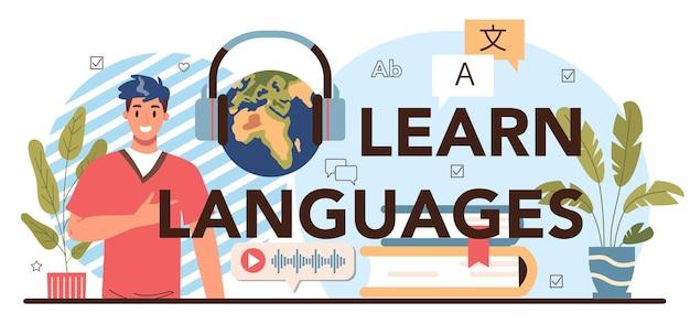 Naucz Się Języków Typograficznych Nagłówka. Profesor Nauczający Języków Obcych. Uczniowie Uczą Się Nowego Słownictwa Językowego. Idea Komunikacji Globalnej. Ilustracja Wektorowa W Stylu Kreskówki Premium Wektorów