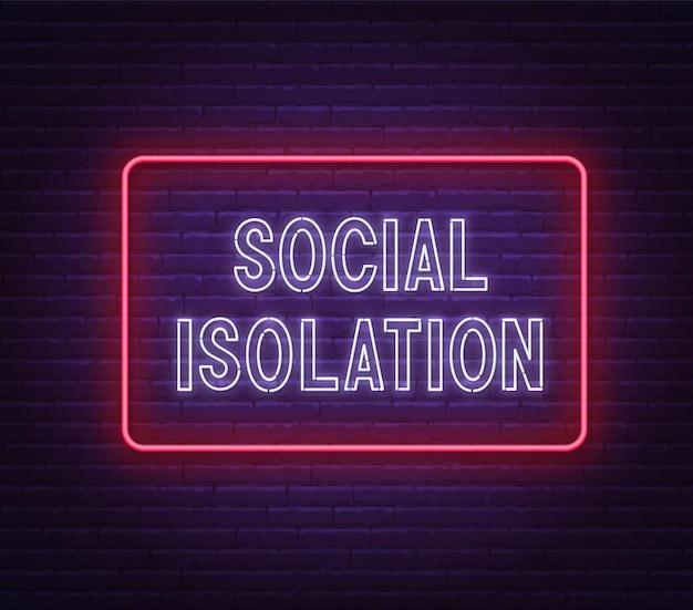 Neonowy znak izolacji społecznej na ścianie z cegły