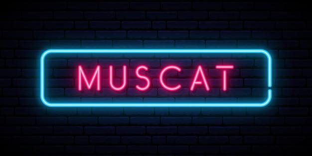Neonowy znak muscat.