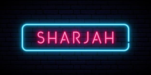 Neonowy znak sharjah.