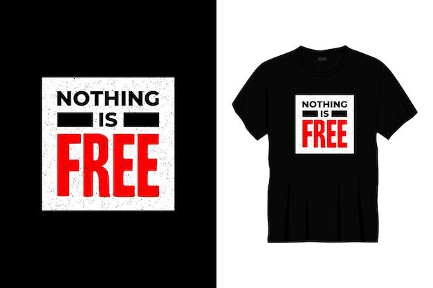Nic nie jest darmowym projektem koszulki typograficznej