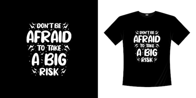 Nie bój się podejmować dużego ryzyka motywacyjny napis typografia t shirt design
